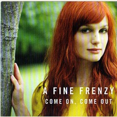 Come On, Come Out mp3 Single by A Fine Frenzy