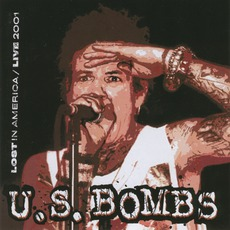 Lost In America Live 2001 by U.S. Bombs