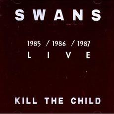 Kill The Child: 1985/1986/1987 Live