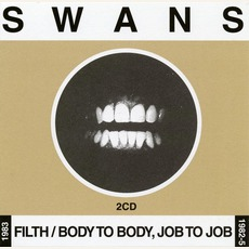 Filth / Body To Body, Job To Job mp3 Artist Compilation by Swans