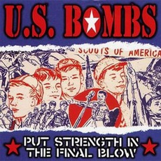 Put Strength In The Final Blow by U.S. Bombs
