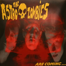 The Astro Zombies Are Coming... mp3 Album by The Astro Zombies