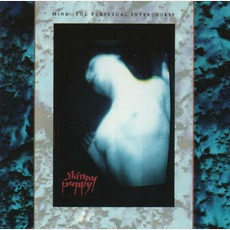 Mind: The Perpetual Intercourse mp3 Album by Skinny Puppy