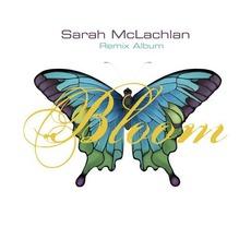Bloom: Remix Album mp3 Remix by Sarah McLachlan