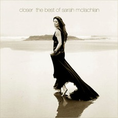 Closer: The Best Of Sarah McLachlan mp3 Artist Compilation by Sarah McLachlan
