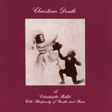 A Catastrophe Ballet With Rhapsody Of Youth And Rain mp3 Album by Christian Death