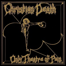 Only Theatre Of Pain (Remastered) mp3 Album by Christian Death