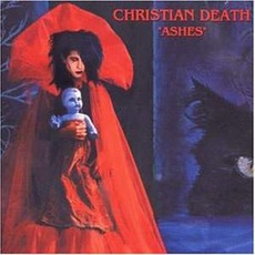 Ashes (Remastered) mp3 Album by Christian Death