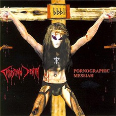 Pornographic Messiah (Re-Issue) mp3 Album by Christian Death