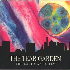 The Last Man To Fly by The Tear Garden