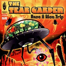 Have A Nice Trip by The Tear Garden