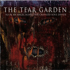 To Be An Angel Blind, The Crippled Soul Divide by The Tear Garden