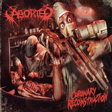 Coronary Reconstruction mp3 Album by Aborted