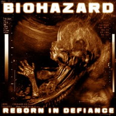 Reborn In Defiance mp3 Album by Biohazard