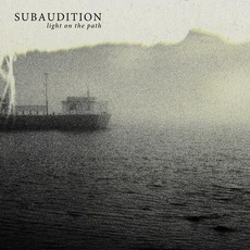Light On The Path by Subaudition