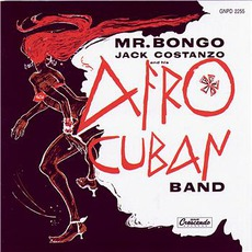 Mr. Bongo: Jack Costanzo And His Afro-Cuban Band