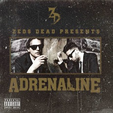 Adrenaline EP mp3 Album by Zeds Dead