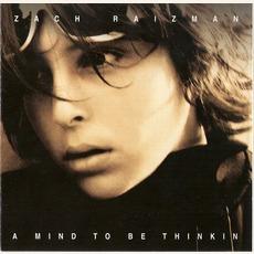 A Mind To Be Thinkin by Zach Raizman