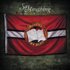Anarchy, My Dear mp3 Album by Say Anything