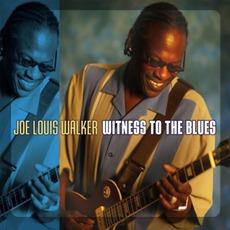 Witness To The Blues by Joe Louis Walker