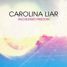 Wild Blessed Freedom mp3 Album by Carolina Liar