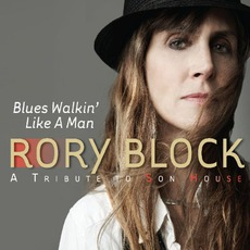 Blues Walkin' Like A Man: A Tribute To Son House mp3 Album by Rory Block