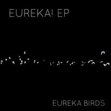 Eureka! EP mp3 Album by Eureka Birds