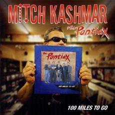 100 Miles To Go by Mitch Kashmar & The Pontiax
