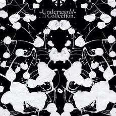 A Collection mp3 Artist Compilation by Underworld