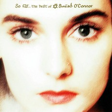 So Far... The Best Of Sinéad O'Connor mp3 Artist Compilation by Sinéad O'Connor