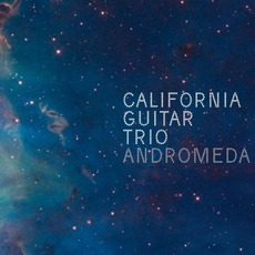 Andromeda mp3 Album by California Guitar Trio