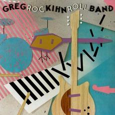 Rockihnroll mp3 Album by Greg Kihn Band