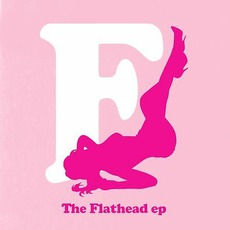 The Flathead EP mp3 Album by The Fratellis