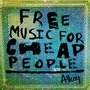 Free Music For Cheap People