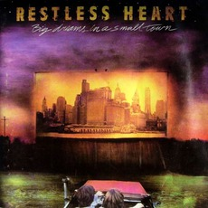 Big Dreams In A Small Town mp3 Album by Restless Heart