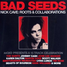Bad Seeds: Nick Cave: Roots & Collaborations