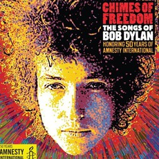 Chimes Of Freedom: The Songs Of Bob Dylan Honoring 50 Years Of Amnesty International mp3 Compilation by Various Artists
