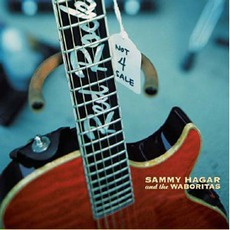 Not 4 Sale mp3 Album by Sammy Hagar And The Waboritas