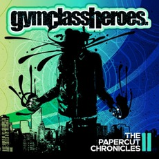 The Papercut Chronicles II mp3 Album by Gym Class Heroes