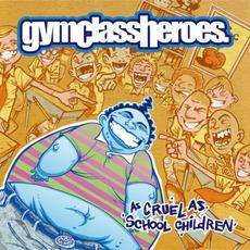 As Cruel As School Children mp3 Album by Gym Class Heroes