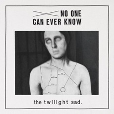 No One Can Ever Know mp3 Album by The Twilight Sad