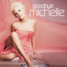 Goodbye Michelle by Michelle