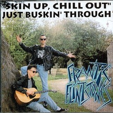 Skin Up Chill Out Just Buskin' Through