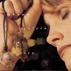 Fat City by Shawn Colvin