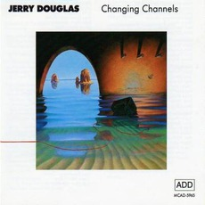Changing Channels mp3 Album by Jerry Douglas