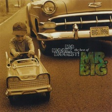Big, Bigger, Biggest! The Best Of Mr. Big!