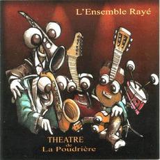 Musiques Pour Le Théatre De La Poudrière by L'Ensemble Rayé