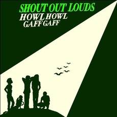 Howl Howl Gaff Gaff (Japanese Edition) mp3 Album by Shout Out Louds