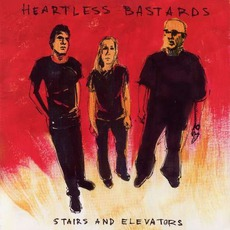 Stairs And Elevators mp3 Album by Heartless Bastards
