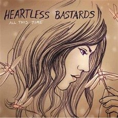 All This Time mp3 Album by Heartless Bastards
